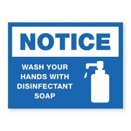 NOTICE Wash Hands With Disinfect Soap Sign