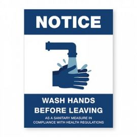 NOTICE Wash Hands Before Leaving Sign