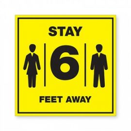 Stay 6 Feet Away Bright Yellow Sign